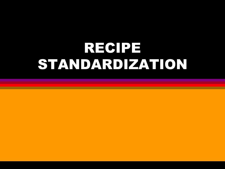 RECIPE STANDARDIZATION