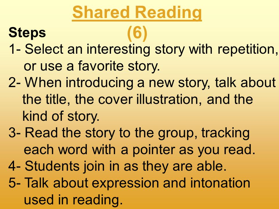 Shared Reading (6) What is Shared Reading? Shared Reading is exactly what it sounds like - It is a time for sharing a story and reading together!