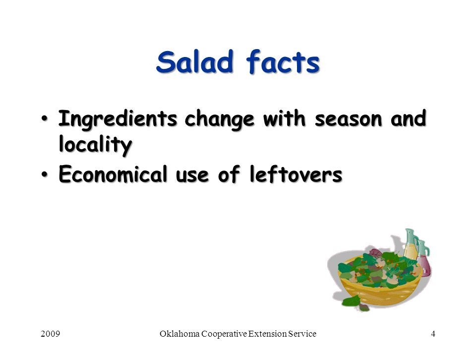 2009Oklahoma Cooperative Extension Service5 Types of salads Vegetables Vegetables Fruits Fruits Grain Products Grain Products Protein Foods Protein Foods Gelatin Gelatin Combination Combination