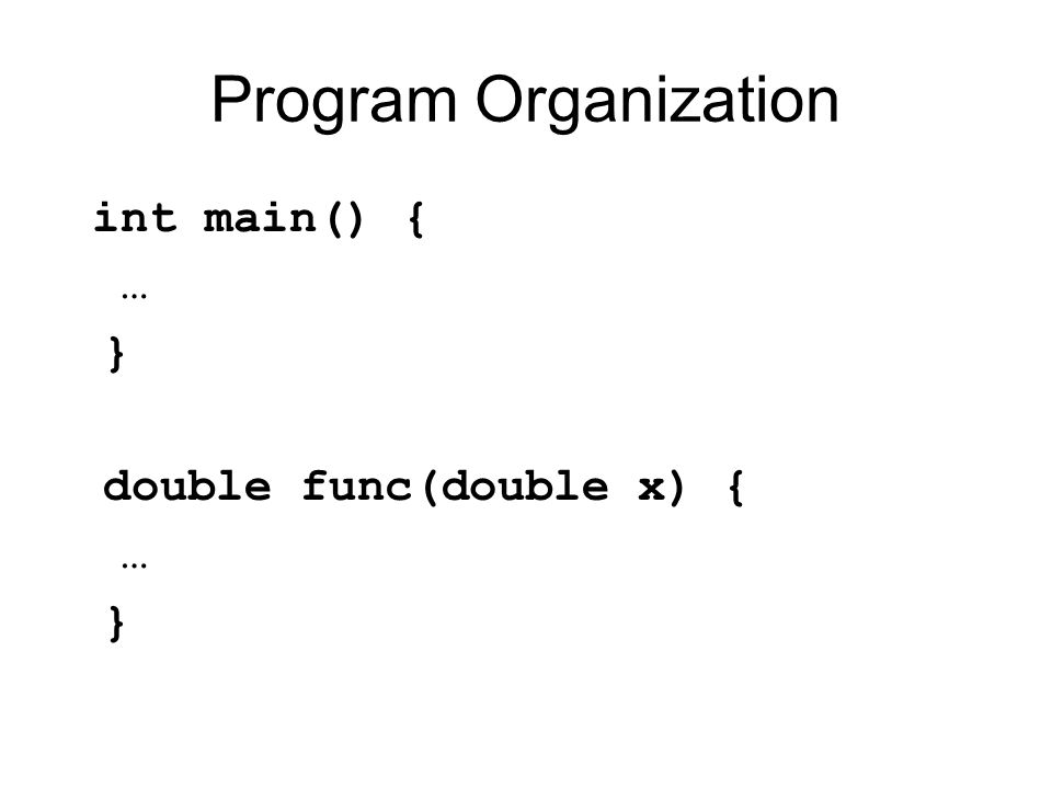 First Example #include main() { printf(hello, world\n); } gcc hello.c (to get a.out) [Or other way depending on your OS]