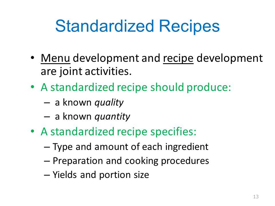 Standardized Recipes Menu development and recipe development are joint activities.