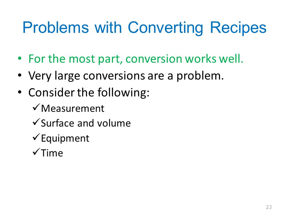 Problems with Converting Recipes For the most part, conversion works well.