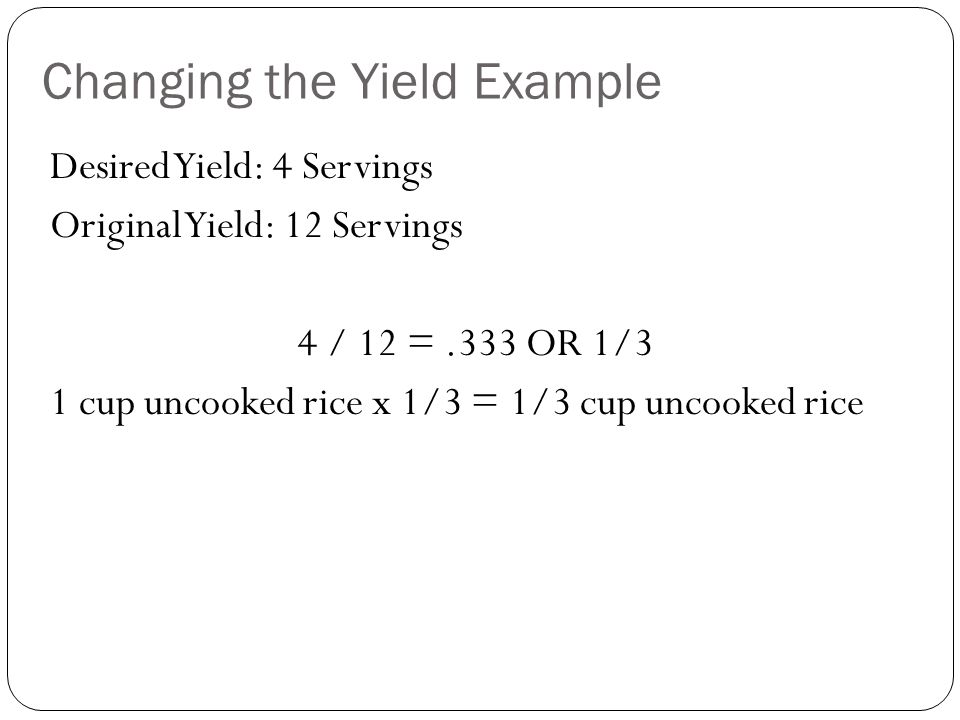 Tips for Changing the Yield Use the Equivalent Measures Chart to convert hard-to measure amounts, such as 1/8 cup, into easier ones, such as 2 Tablespoons.