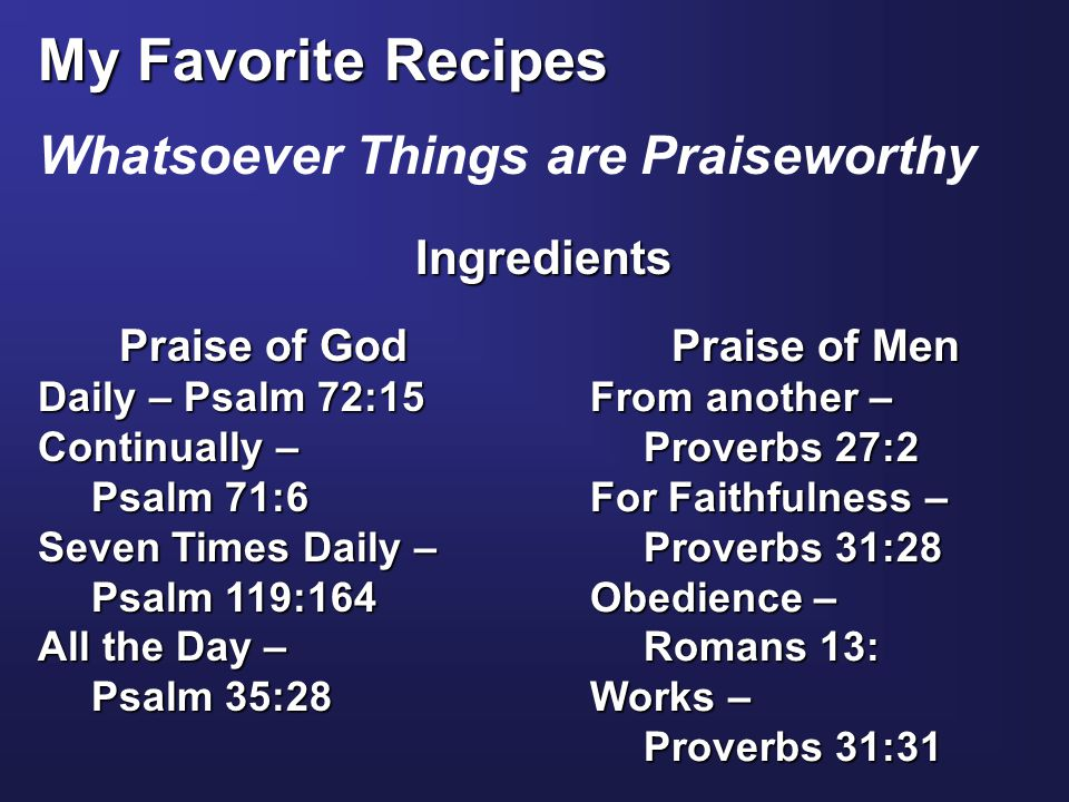 My Favorite Recipes Method of Preparation: We like to be praised for our good works.