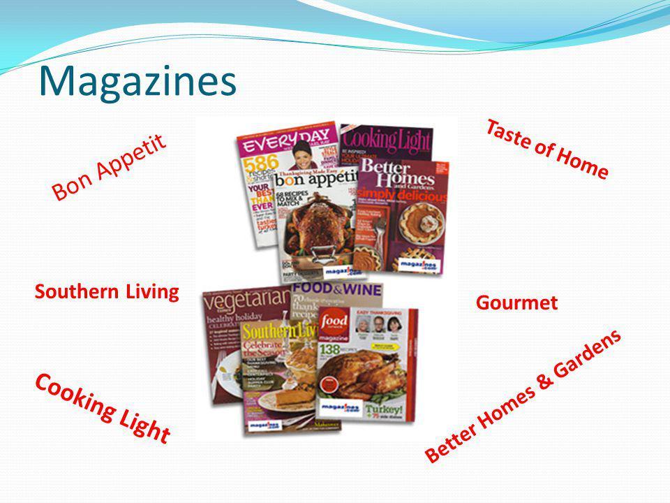 Magazines Bon Appetit Taste of Home Southern Living Gourmet Better Homes & Gardens Cooking Light