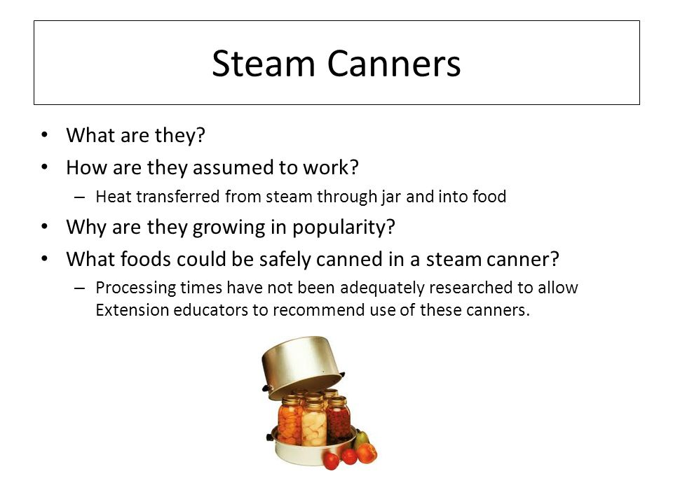 Steam Canners What are they. How are they assumed to work.