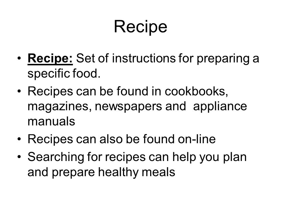 Understanding Recipes Learning to use a recipe accurately is the key to good meals.