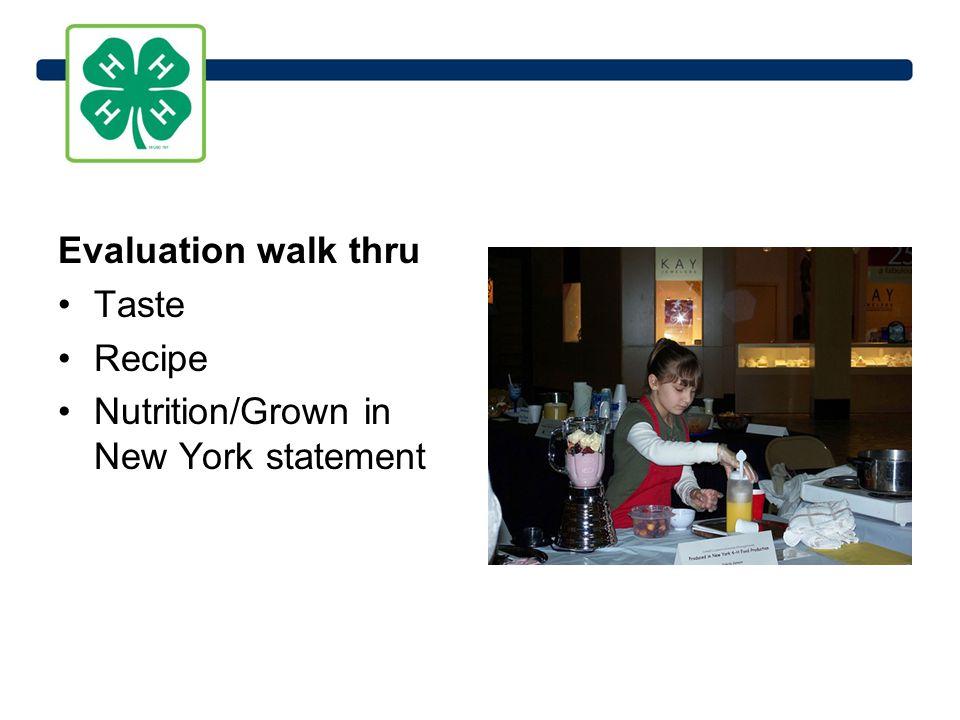 Evaluation walk thru Taste Recipe Nutrition/Grown in New York statement