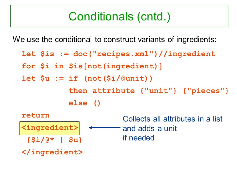 We use the conditional to construct variants of ingredients: let $is := doc(
