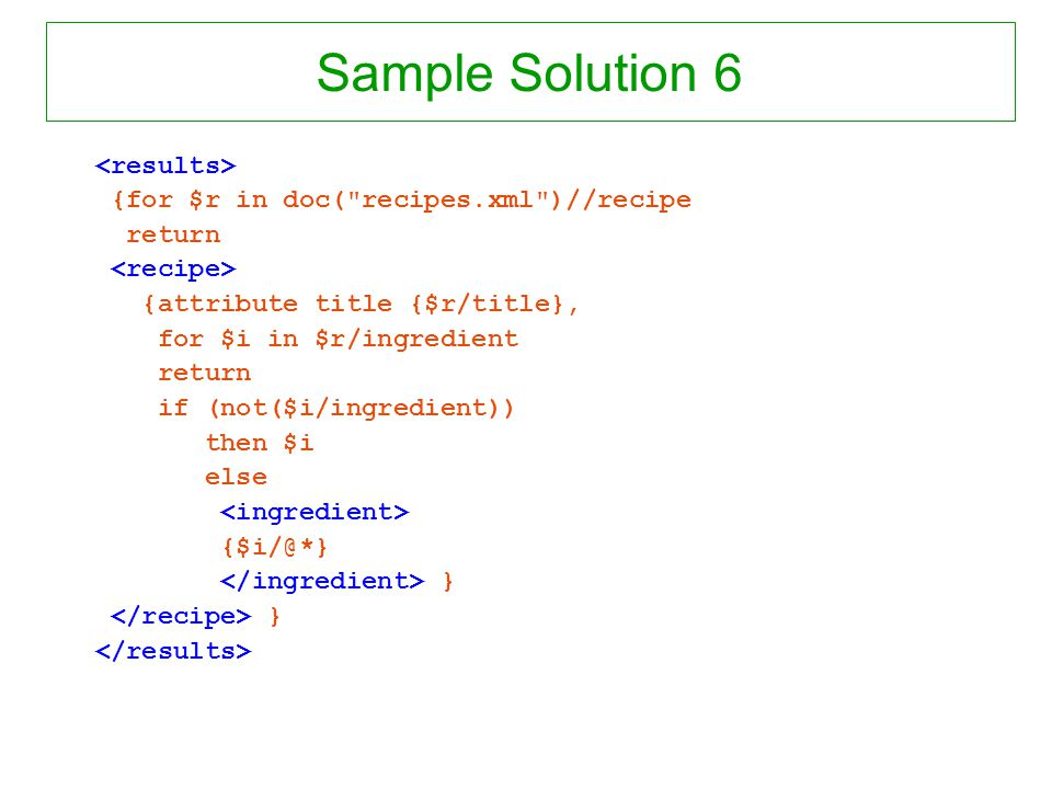 Sample Solution 6 {for $r in doc(