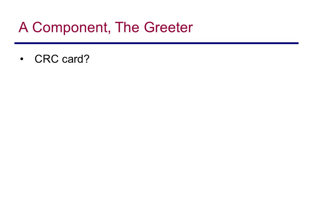 A Component, The Greeter CRC card