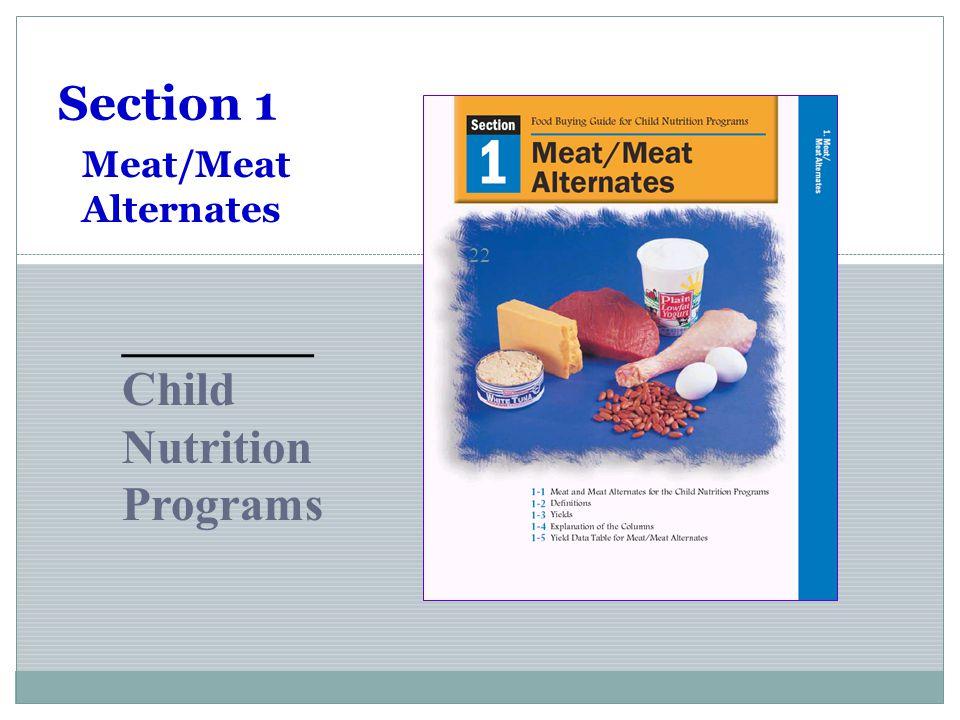 22 Section 1 ________ Child Nutrition Programs Meat/Meat Alternates