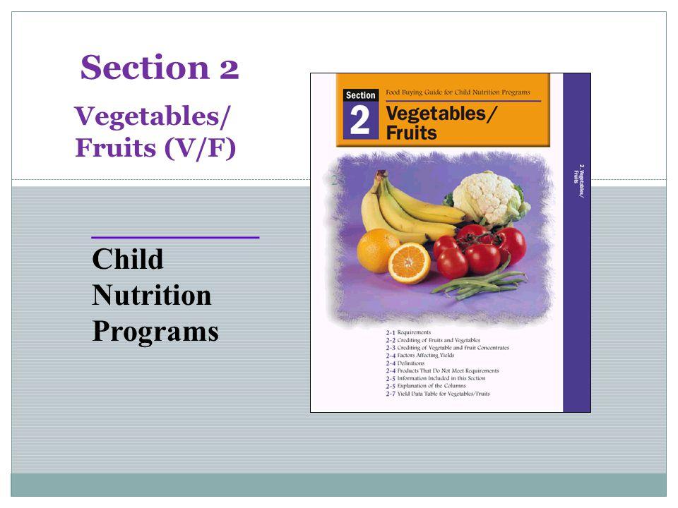 23 Section 2 ___________ Child Nutrition Programs Vegetables/ Fruits (V/F)