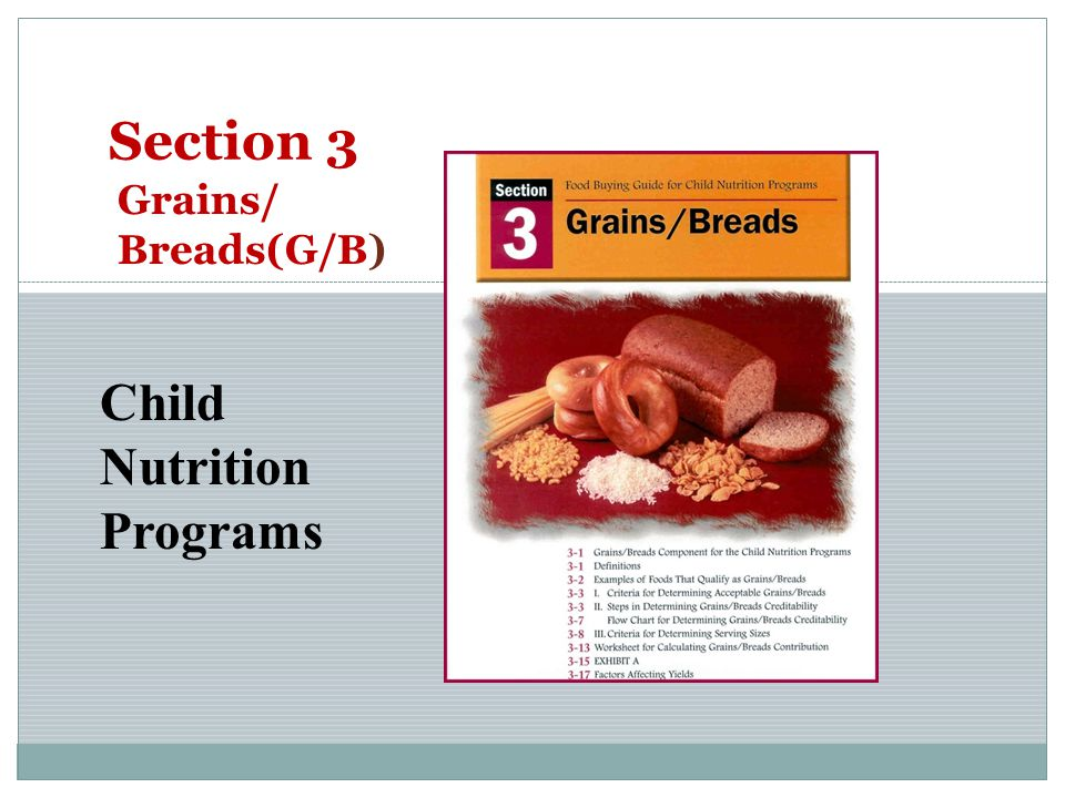 Section 3 Grains/ Breads(G/B) Child Nutrition Programs