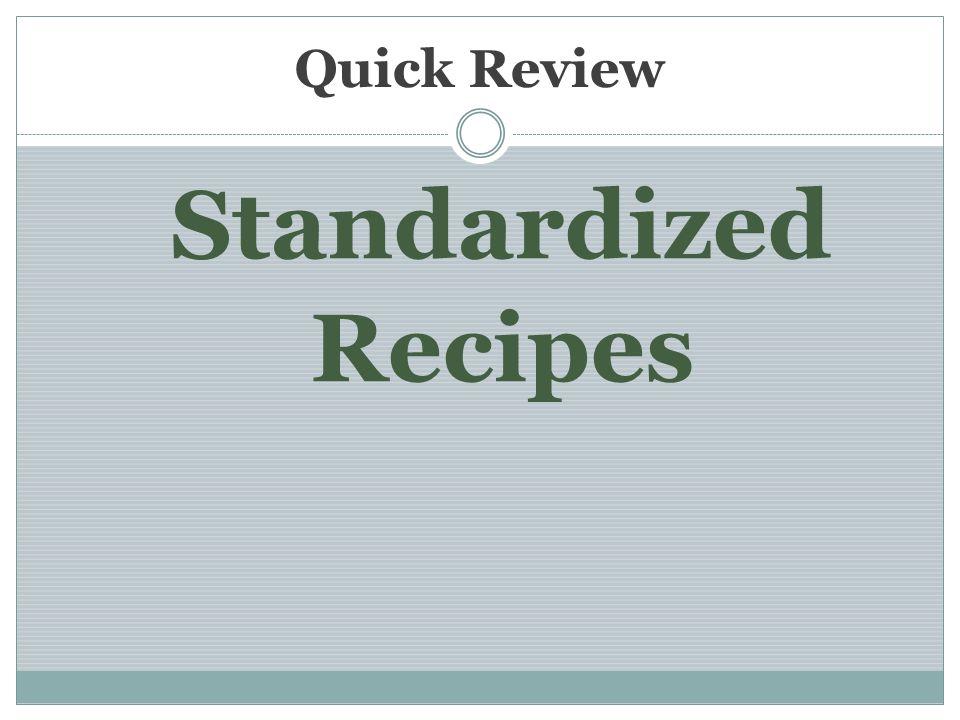 Quick Review Standardized Recipes