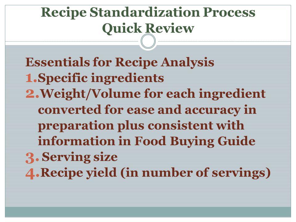Recipe Standardization Process Quick Review Essentials for Recipe Analysis 1.