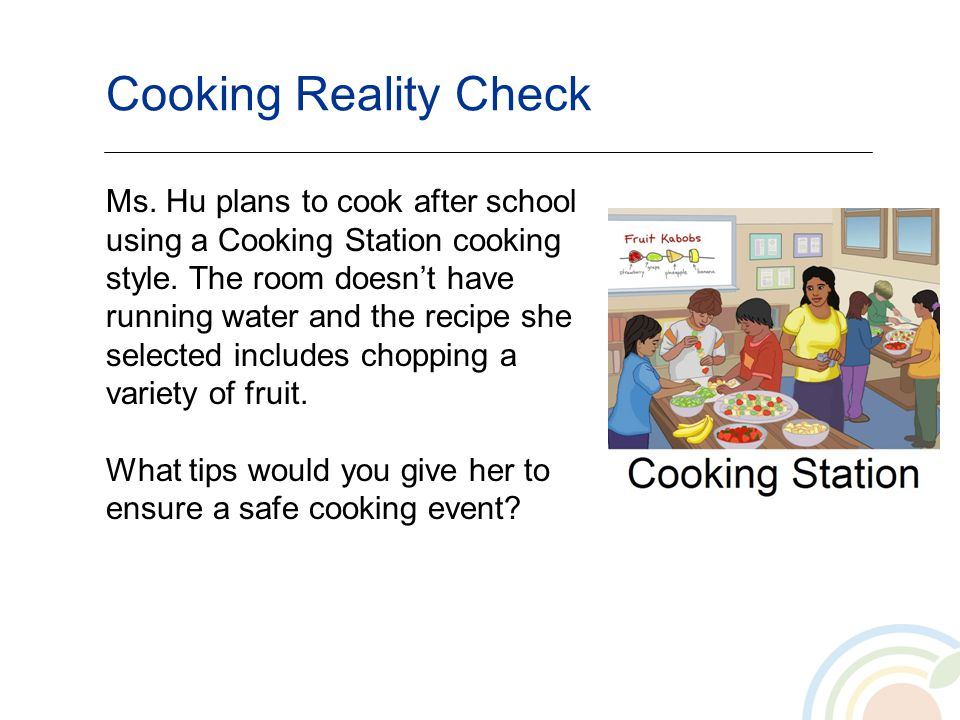 Cooking Reality Check Ms. Hu plans to cook after school using a Cooking Station cooking style. The room doesnt have running water and the recipe she s