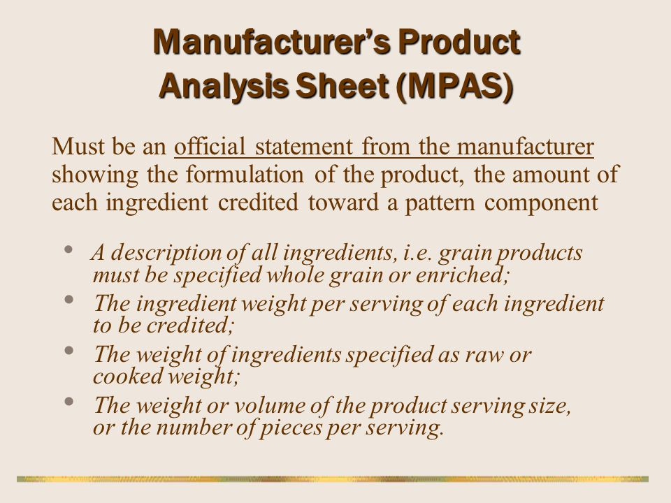 Manufacturers Product Analysis Sheet (MPAS) Must be an official statement from the manufacturer showing the formulation of the product, the amount of