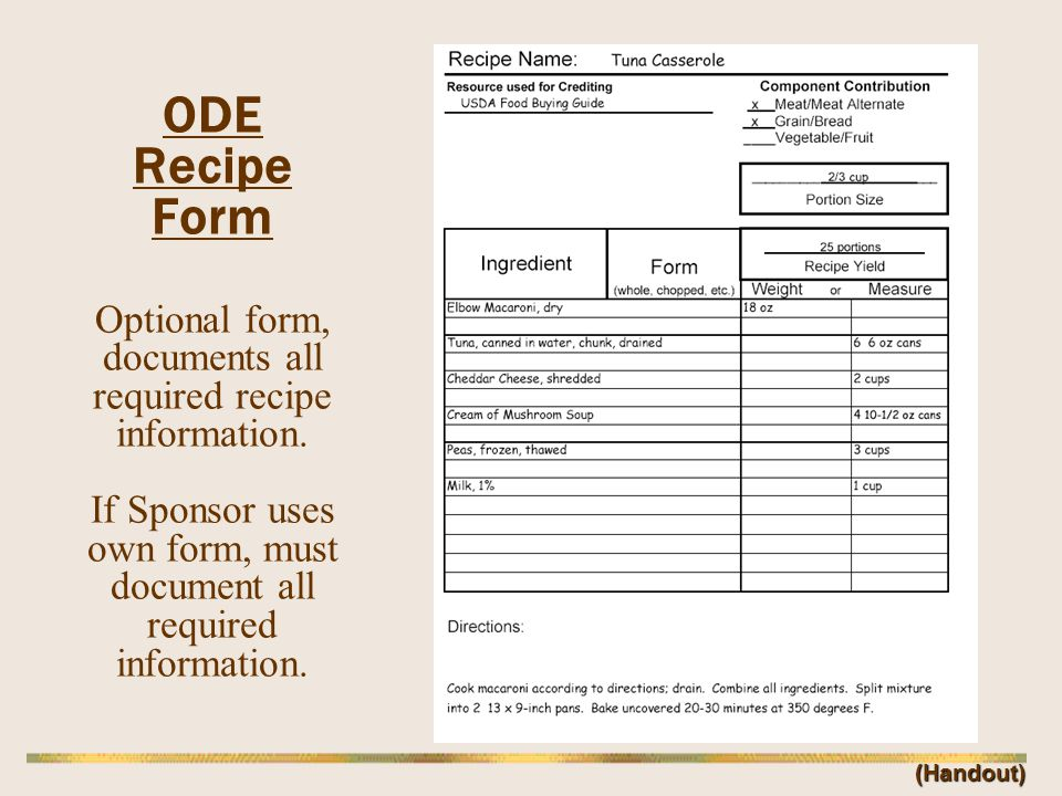 ODE Recipe Form Optional form, documents all required recipe information. If Sponsor uses own form, must document all required information. (Handout)