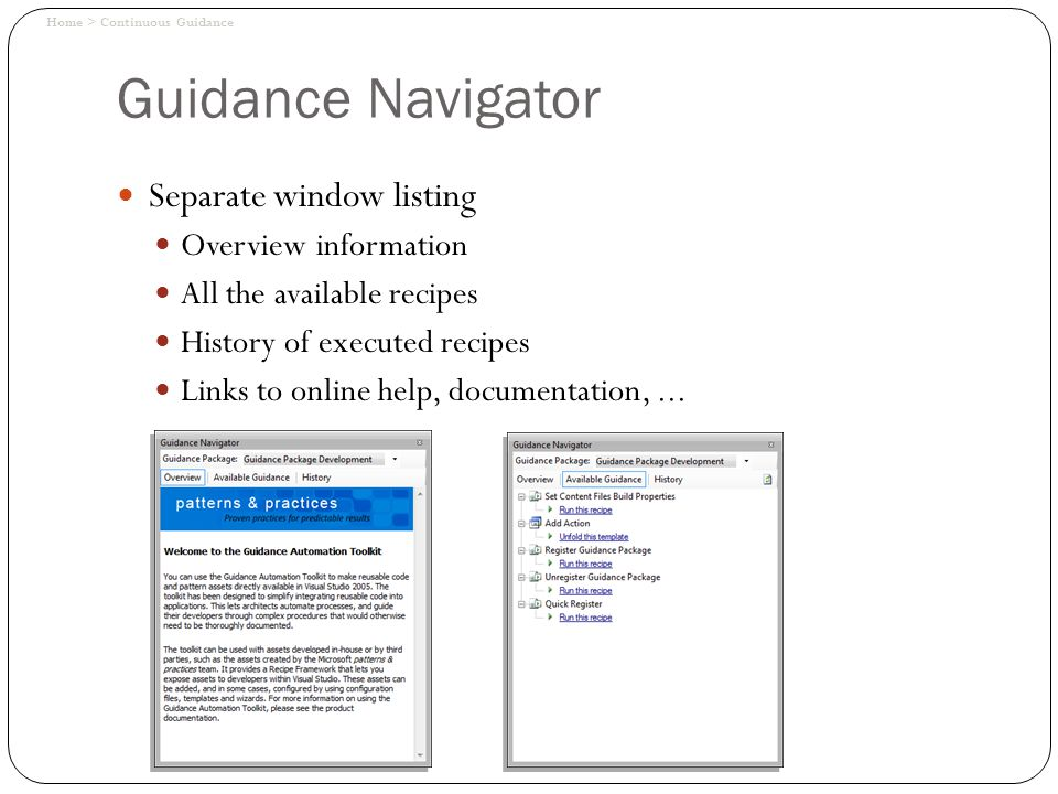 Guidance Navigator Separate window listing Overview information All the available recipes History of executed recipes Links to online help, documentat