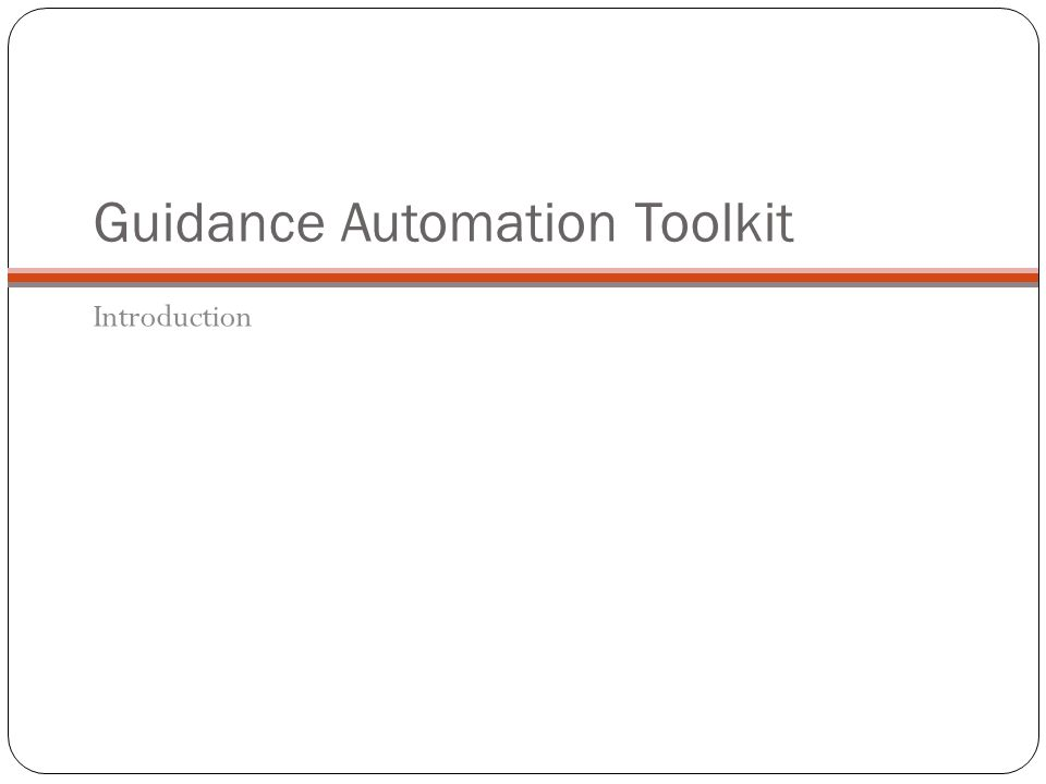 Guidance Automation Toolkit Introduction