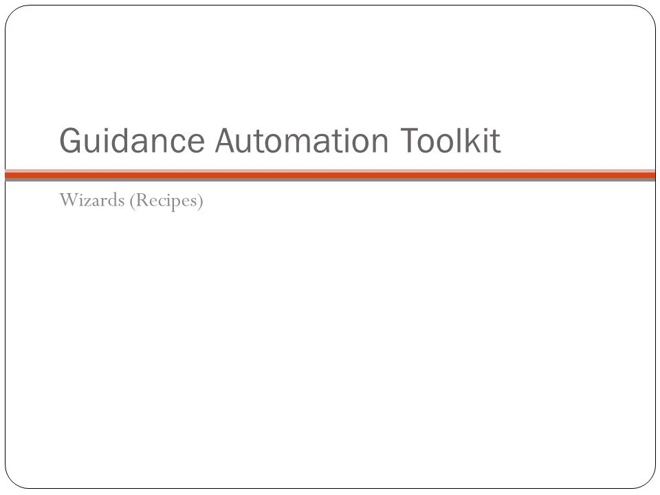 Guidance Automation Toolkit Wizards (Recipes)