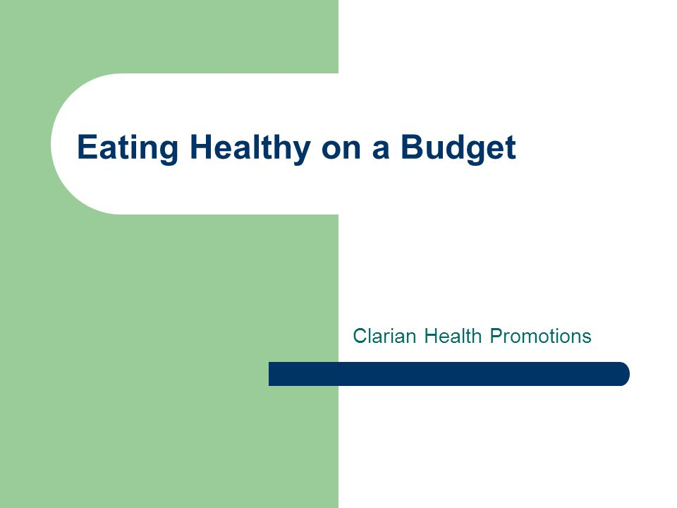 Eating Healthy on a Budget Clarian Health Promotions