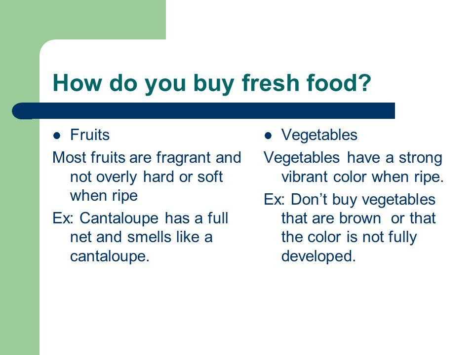 How do you buy fresh food.