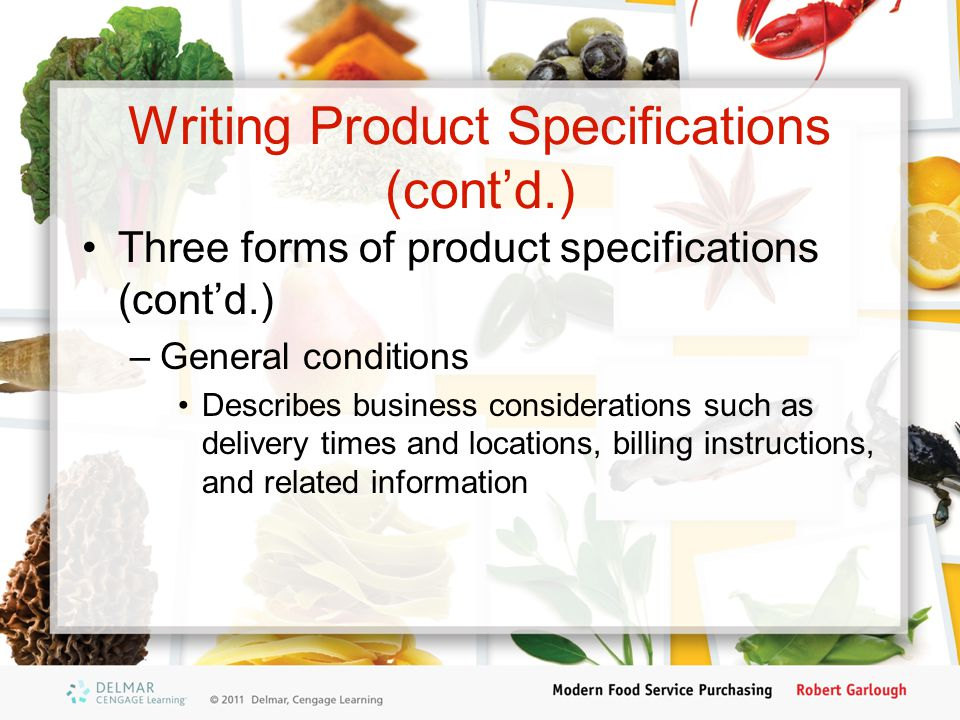 Writing Product Specifications (contd.) Three forms of product specifications (contd.) –General conditions Describes business considerations such as d