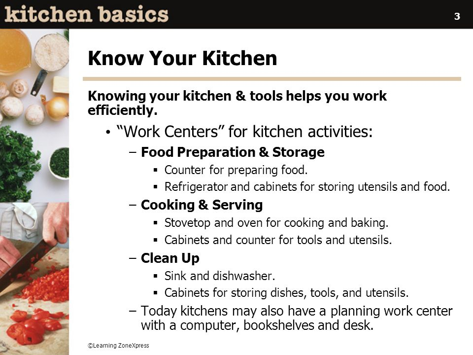 ©Learning ZoneXpress 4 Kitchen Work Centers What do we do in the kitchen.