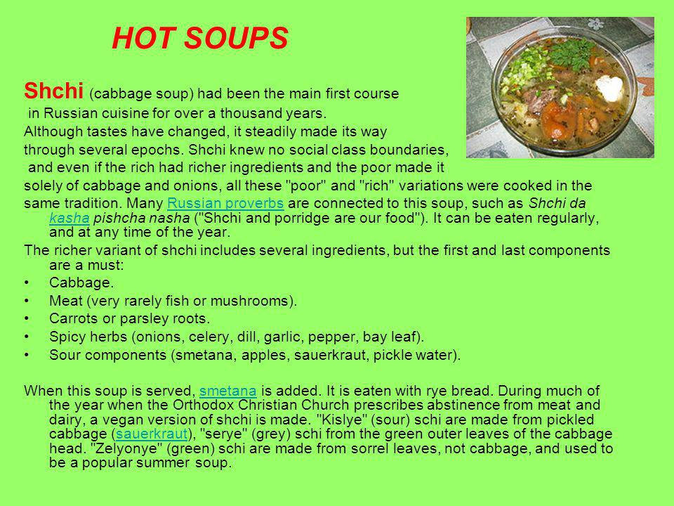 HOT SOUPS Shchi (cabbage soup) had been the main first course in Russian cuisine for over a thousand years.