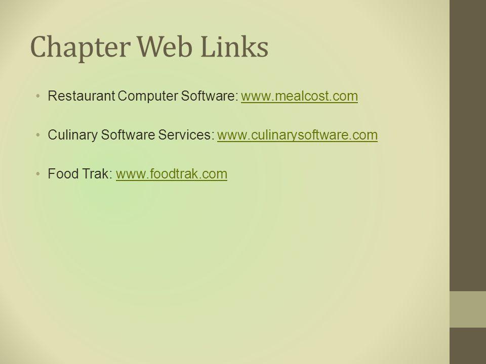 Chapter Web Links Restaurant Computer Software: www.mealcost.comwww.mealcost.com Culinary Software Services: www.culinarysoftware.comwww.culinarysoftw