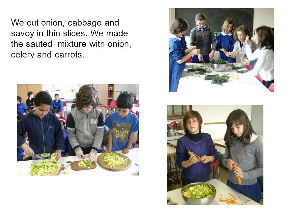 We cut onion, cabbage and savoy in thin slices.