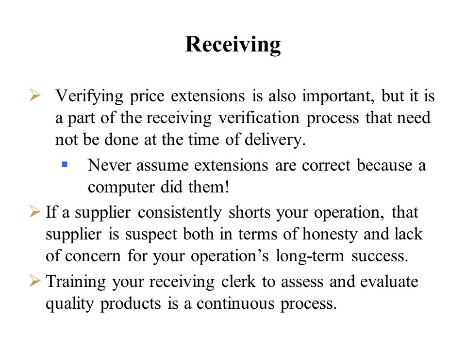 Receiving Verifying price extensions is also important, but it is a part of the receiving verification process that need not be done at the time of de