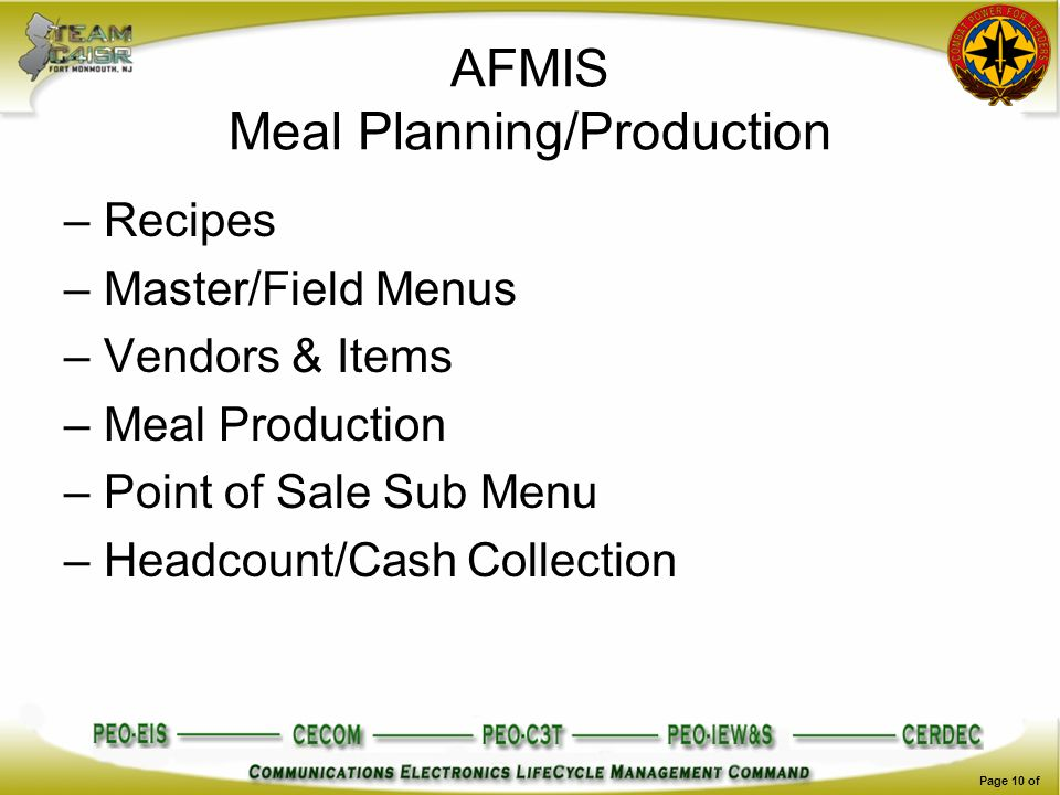 Page 10 of AFMIS Meal Planning/Production –Recipes –Master/Field Menus –Vendors & Items –Meal Production –Point of Sale Sub Menu –Headcount/Cash Colle