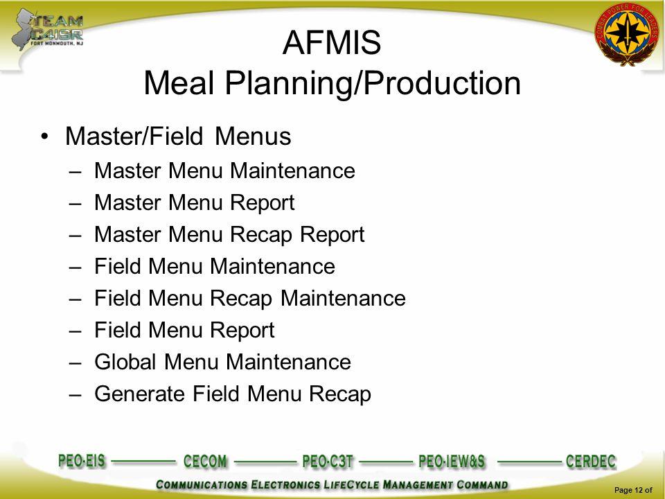 AFMIS Meal Planning/Production Master/Field Menus –Master Menu Maintenance –Master Menu Report –Master Menu Recap Report –Field Menu Maintenance –Fiel