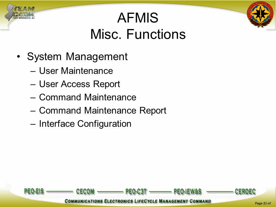 AFMIS Misc. Functions System Management –User Maintenance –User Access Report –Command Maintenance –Command Maintenance Report –Interface Configuratio