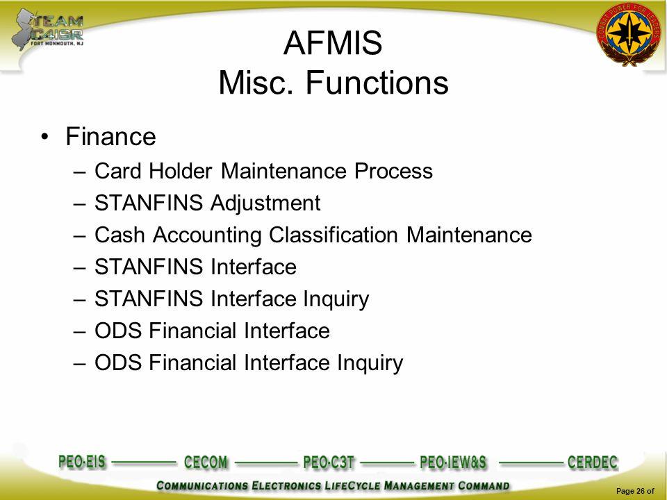 AFMIS Misc. Functions Finance –Card Holder Maintenance Process –STANFINS Adjustment –Cash Accounting Classification Maintenance –STANFINS Interface –S