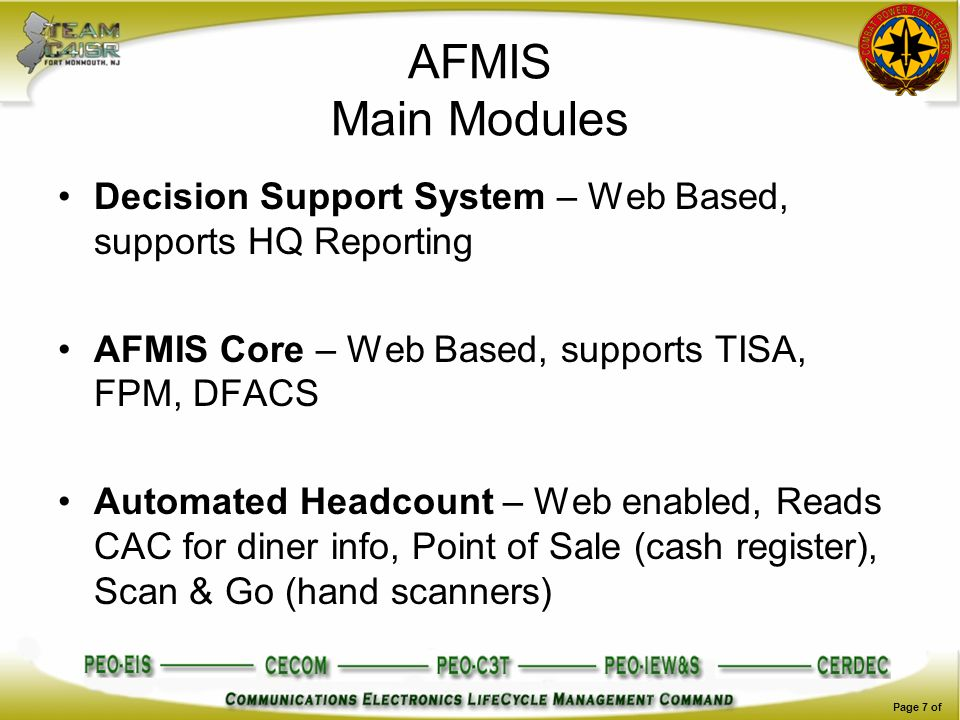 AFMIS Main Modules Decision Support System – Web Based, supports HQ Reporting AFMIS Core – Web Based, supports TISA, FPM, DFACS Automated Headcount –
