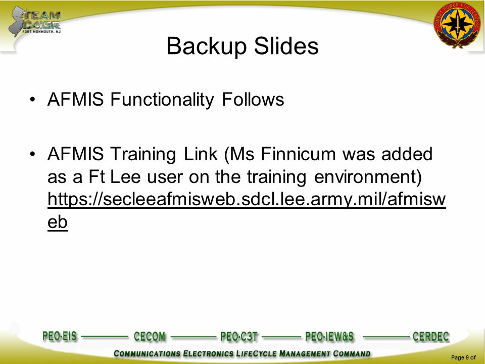 Backup Slides AFMIS Functionality Follows AFMIS Training Link (Ms Finnicum was added as a Ft Lee user on the training environment) https://secleeafmis