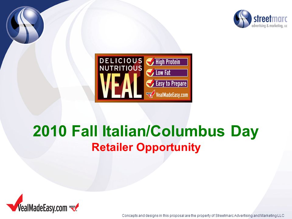 2010 Fall Italian/Columbus Day Retailer Opportunity Concepts and designs in this proposal are the property of Streetmarc Advertising and Marketing LLC