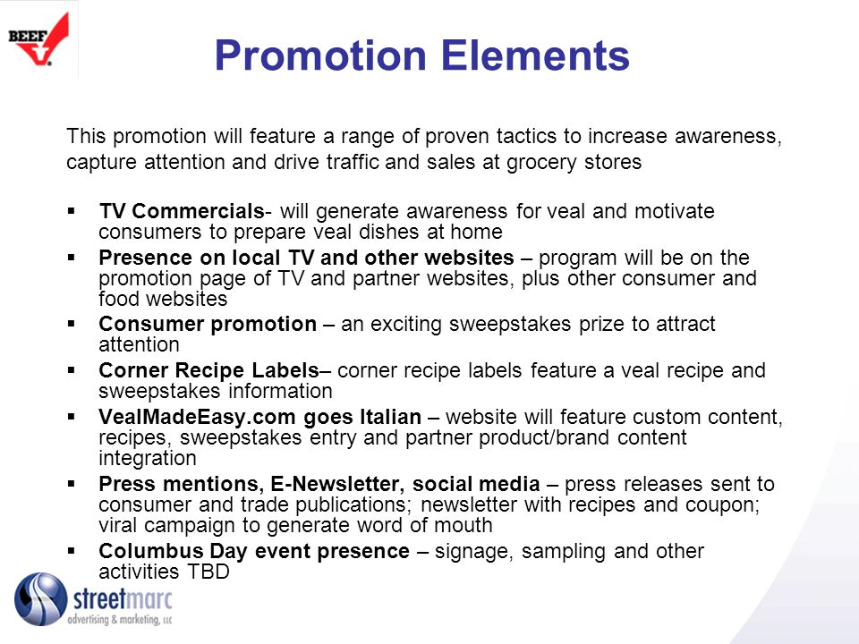 Promotion Elements This promotion will feature a range of proven tactics to increase awareness, capture attention and drive traffic and sales at groce