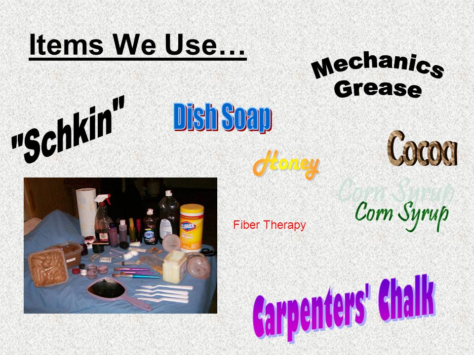 Items We Use… Fiber Therapy