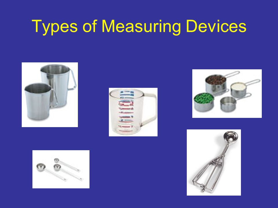 Types of Measuring Devices