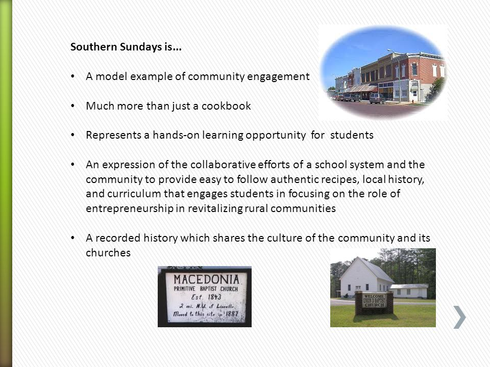 Southern Sundays is... A model example of community engagement Much more than just a cookbook Represents a hands-on learning opportunity for students