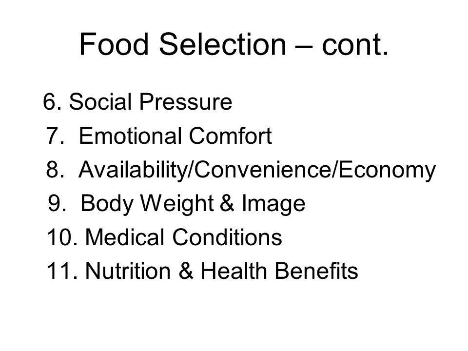 Food Selection Food Selection–Why do we eat as we do? 1. Personal Preference 2. Positive & Negative Associations 3. Habit 4. Ethnic Heritage/Tradition