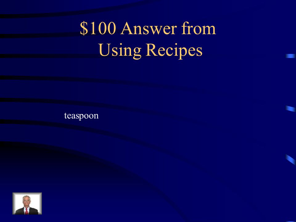 $100 Question from Using Recipes What does the abbreviation t stand for?