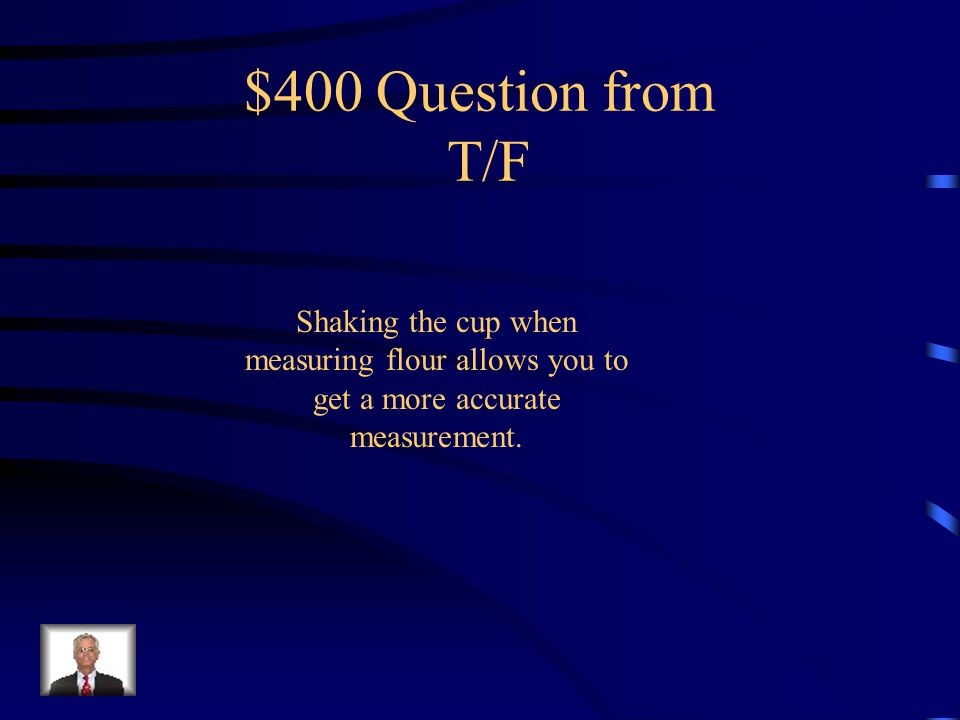 $300 Answer from T/F F