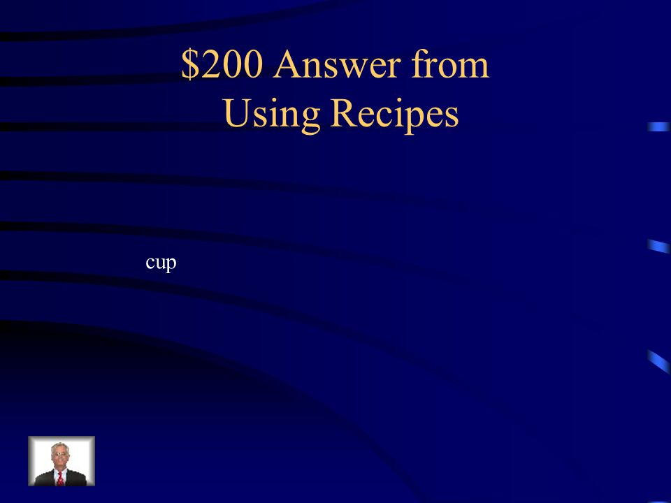 $200 Question from Using Recipes What does the abbreviation for c stand for?