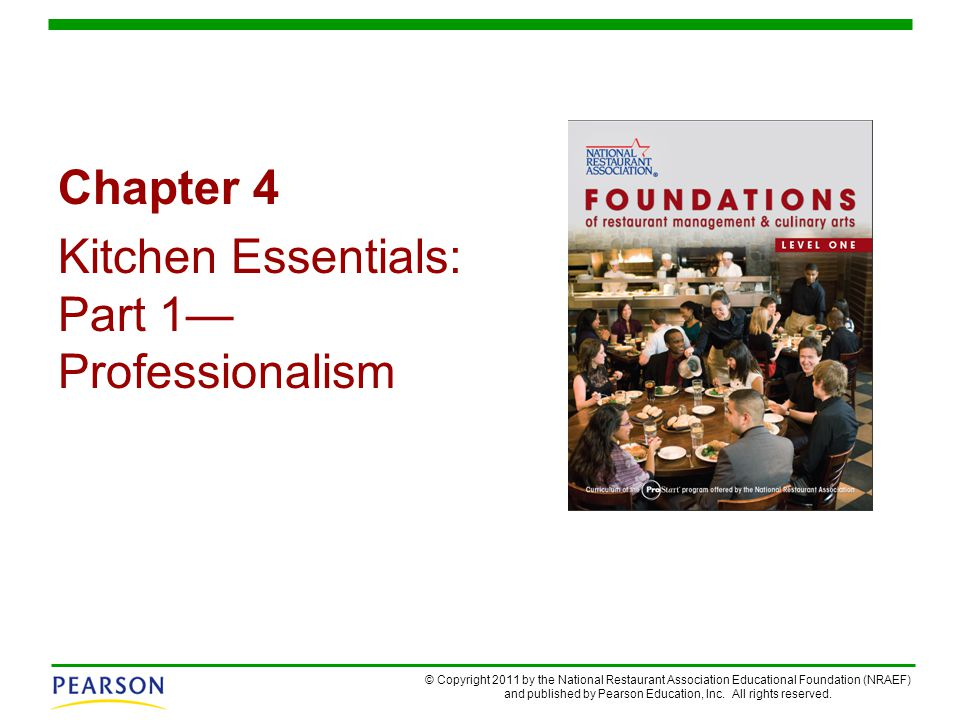 © Copyright 2011 by the National Restaurant Association Educational Foundation (NRAEF) and published by Pearson Education, Inc. All rights reserved. C